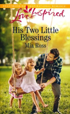His Two Little Blessings  -     By: Mia Ross