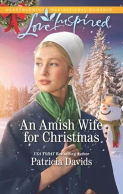 An Amish Wife for Christmas  -     By: Patricia Davids
