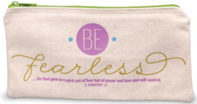 Be Fearless Pencil Bag  -