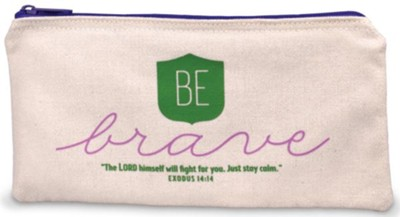 Be Brave Pencil Bag  -