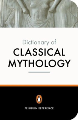 The Penguin Dictionary of Classical Mythology   -     Edited By: Stephen Kershaw     Translated By: A.R. Maxwell-Hyslop     By: Pierre Grimal