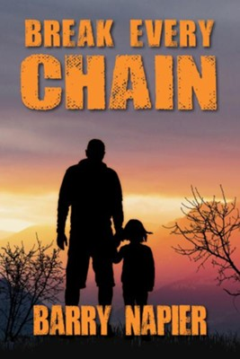 Break Every Chain  -     By: Barry Napier
