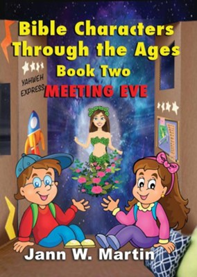 Bible Characters Through the Ages Book Two: Meeting Eve  -     By: Jann W. Martin