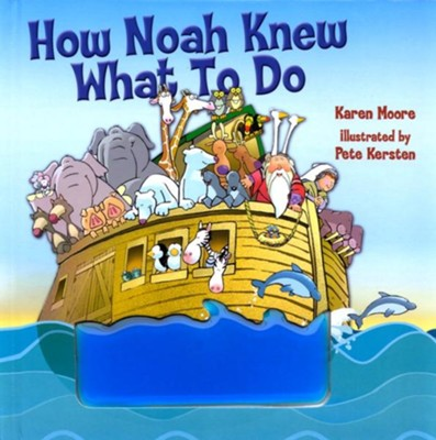How Noah Knew What to Do - eBook  -     By: Karen Moore