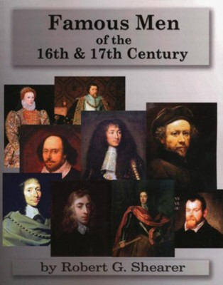 Famous Men of the 16th & 17th Century   -     By: Robert G. Shearer