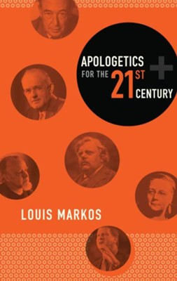 Apologetics for the 21st Century   -     By: Louis Markos