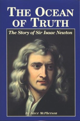 The Ocean of Truth: The Story of Sir Isaac Newton   -     By: Joyce McPherson