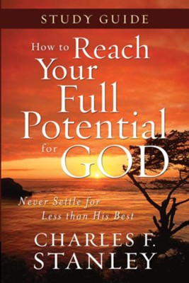 How to Reach Your Full Potential for God Study Guide - eBook  -     By: Charles F. Stanley