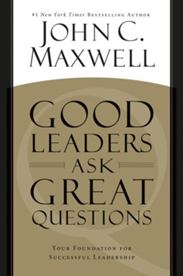 Good Leaders Ask Great Questions: Your Foundation for Successful Leadership - eBook  -