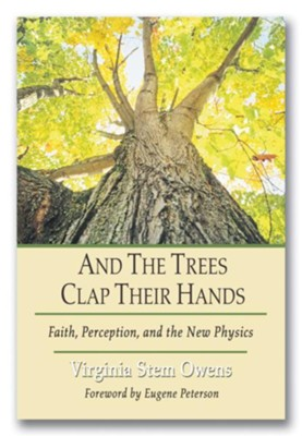 And the Trees Clap Their Hands  -     By: Virginia Stem Owens