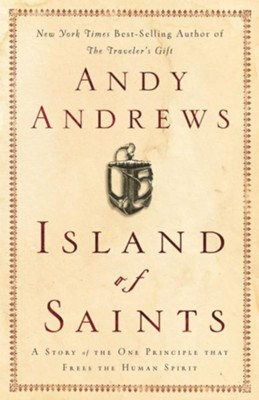 Island of Saints: A Story of the One Principle That Frees the Human Spirit - eBook  -     By: Andy Andrews