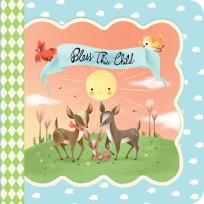 Bless This Child: Keepsake Greeting Card Board Book  -     By: Minnie Birdsong     Illustrated By: Katya Longhi