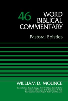 Pastoral Epistles: Word Biblical Commentary, Volume 46 [WBC]   -     By: William D. Mounce