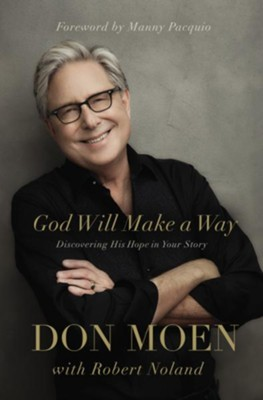 God Will Make a Way  -     By: Don Moen, Robert Noland