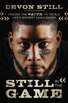 Still in the Game  -     By: Devon Still, Mark Dagostino