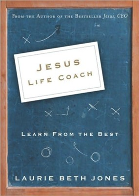 Jesus, Life Coach: Learn from the Best - eBook  -     By: Laurie Beth Jones
