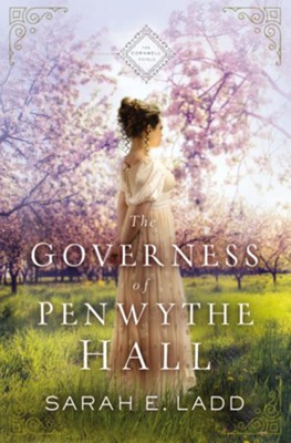 The Governess of Penwythe Hall  -     By: Sarah E. Ladd