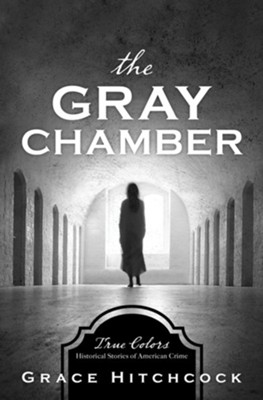 The Gray Chamber  -     By: Grace Hitchcock