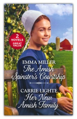 The Amish Spinster's Courtship and Her New Amish Family  -     By: Emma Miller, Carrie Lighte