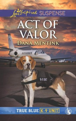 Act of Valor  -     By: Dana Mentink