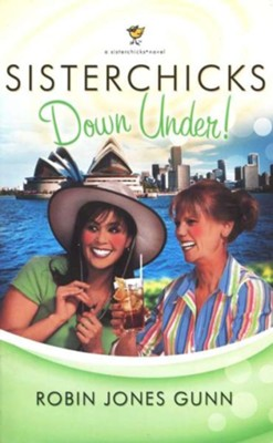 Sisterchicks Down Under!   -     By: Robin Jones Gunn