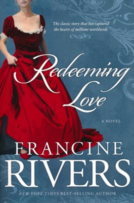 Redeeming Love  -     By: Francine Rivers