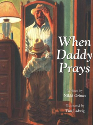 When Daddy Prays  -     By: Nikki Grimes