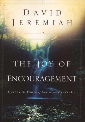 The Joy of Encouragement   -     By: Dr. David Jeremiah