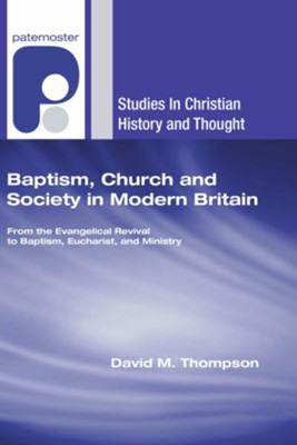 Baptism, Church and Society in Modern Britain  -     By: David M. Thompson