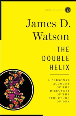 The Double Helix: A Personal Account of the Discovery                    -     By: James D. Watson