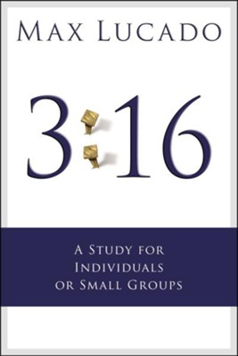 3:16 A Study for Small Groups  -     By: Max Lucado