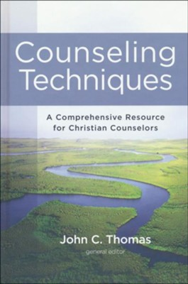 Counseling Techniques  -     By: John C. Thomas