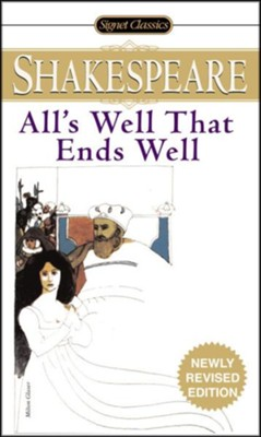 All's Well That Ends Well  -     By: William Shakespeare
