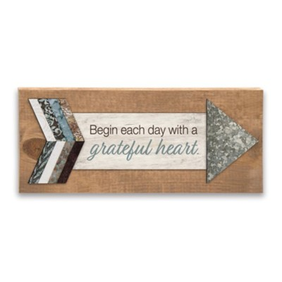 Begin Each Day With a Grateful Heart Arrow Plaque  -     By: Pathway Plaques