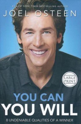 You Can, You Will: 8 Undeniable Qualities Of A Winner Large  Print  -     By: Joel Osteen