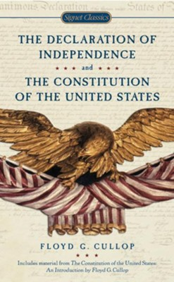 The Declaration of Independence and Constitution of the United States  -     By: Floyd G. Cullop