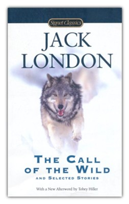 The Call of the Wild and Selected Stories  -     By: Jack London