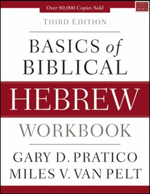 Basics of Biblical Hebrew Workbook  -     By: Gary D. Pratico, Miles V. Van Pelt