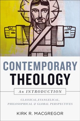 Contemporary Theology: An Introduction  -     By: Kirk Macgregor