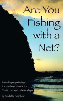 Are You Fishing with a Net?  -     By: Randall G. Neighbour