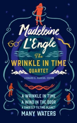 Madeleine L'Engle: The Wrinkle in Time Quartet: A Wrinkle in Time / A Wind in the Door / A Swiftly Tilting Planet / Many Waters  -     Edited By: Leonard S. Marcus     By: Madeleine L'Engle