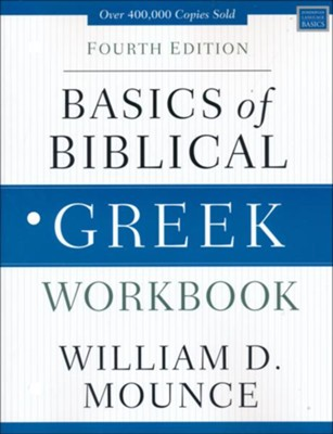Basics of Biblical Greek Workbook  -     By: William D. Mounce
