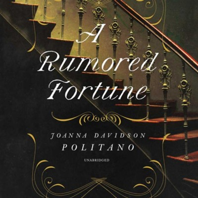 A Rumored Fortune - unabridged audiobook on CD  -     By: Joanna Davidson Politano