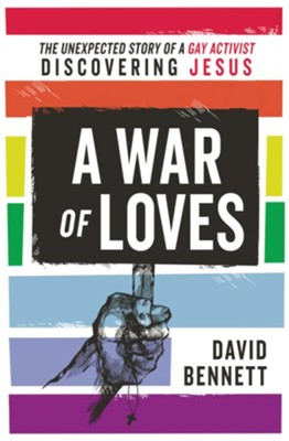 A War of Loves  -     By: David Bennett