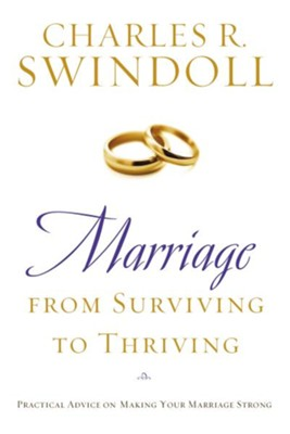 Marriage: From Surviving to Thriving: Practical Advice on Making Your Marriage Strong - eBook  -     By: Charles R. Swindoll