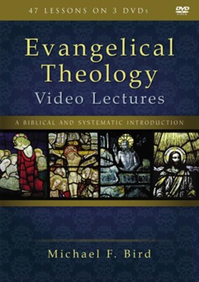 Evangelical Theology Video Lectures  -     By: Michael F. Bird