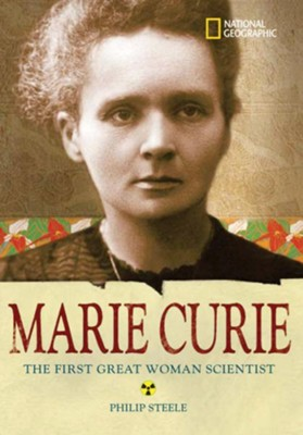 Marie Curie: The Woman Who Changed the Course of Science  -     By: Philip Steele