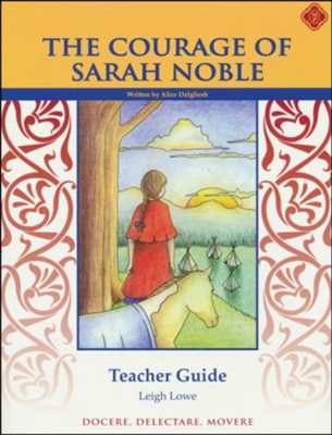 Courage of Sarah Noble Teacher Guide  -     By: Leigh Lowe
