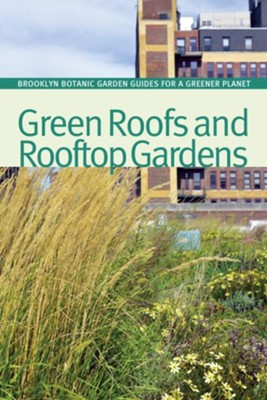 Green Roofs and Rooftop Gardens  -     Edited By: Beth Hanson     By: Beth Hanson(Ed.)