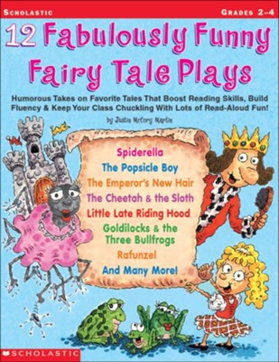 12 Fabulously Funny Fairy Tale Plays  -     By: Justin McCory Martin